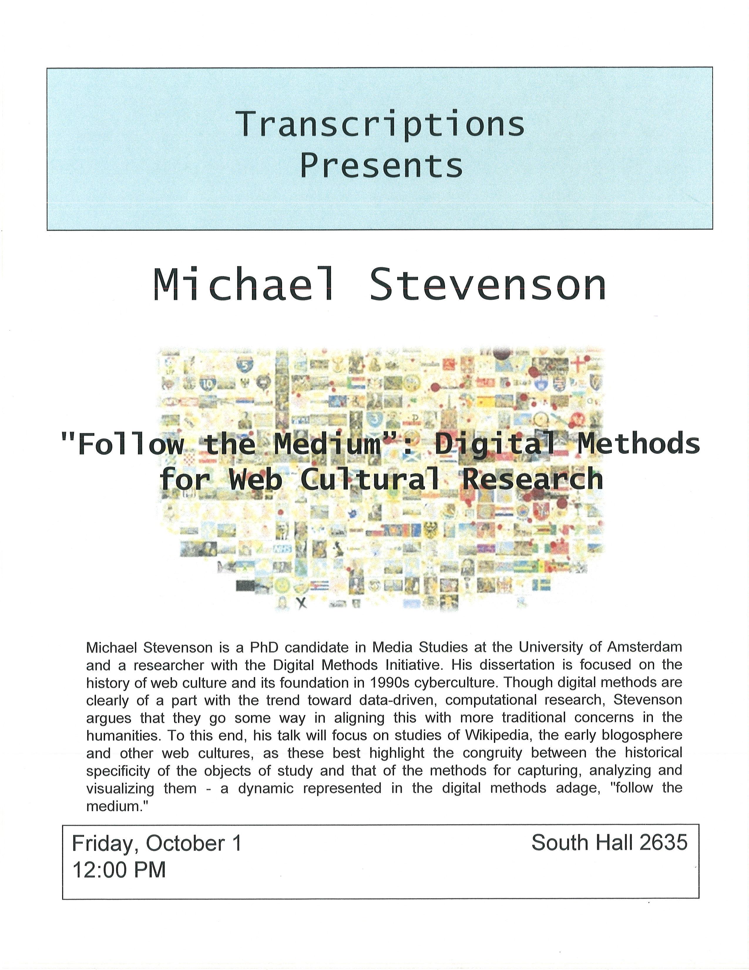 "Lecture: Michael Stevenson, ""'Follow the Medium': Digital Methods for Web Cultural Research"